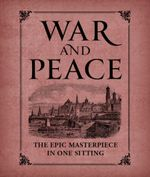War and Peace : The Epic Masterpiece in One Sitting - Joelle Herr