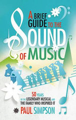 A Brief Guide to the Sound of Music - Paul Simpson