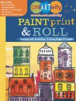 Creartivity : Paint, Print, & Roll
