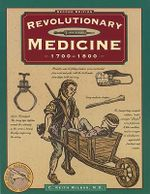 Revolutionary Medicine - C.Keith Wilbur