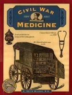 Civil War Medicine : . - C.Keith Wilbur