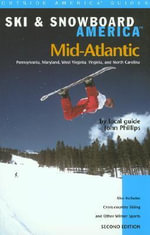 Mid-Atlantic : The Best Cross-Country Ski & Snowshoe Trails - John Phillips