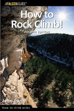 How to Rock Climb! - John Long