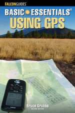 Basic Essentials : Using GPS - Bruce Grubbs