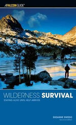 Wilderness Survival : Staying Alive Until Help Arrives - Suzanne Swedo