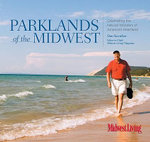 Parklands of the Midwest : Celebrating the Natural Wonders of America's Heartland - Dan Kaercher