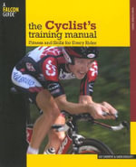 The Cyclist's Training Manual : Fitness and Skills for Every Rider - Guy Andrews