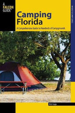 Florida : A Comprehensive Guide to Hundreds of Campgrounds - Rick Sapp