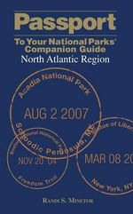 Passport to Your National Parks (R) Companion Guide : North Atlantic Region - Randi S Minetor