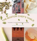 The Boston Chef's Table : The Best in Contemporary Cuisine - Clara Silverstein