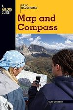 Basic Illustrated Map and Compass : A Falcon Guide - Cliff Jacobson
