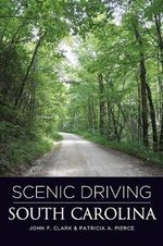 Scenic Driving South Carolina : Gpp Travel Ser. - Dr. John F Clark