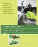 How to Start a Home-Based Housecleaning Business : * Organize Your Business * Get Clients and Referrals * Set Rates and Services * Understand Customer Needs * Bill and Renew Contracts * Offer