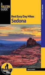 Sedona : Camping, Hiking and Biking in Hot, Dry Climates - Bruce Grubbs
