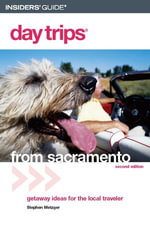 Day Trips® from Sacramento, 2nd - Stephen Metzger