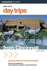 Day Trips® from Cincinnati, 8th : Getaway Ideas for the Local Traveler - Felix Winternitz