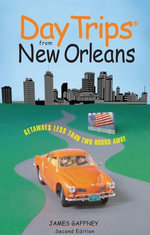 Day Trips® from New Orleans, 2nd - James Gaffney