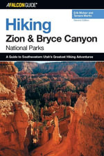 Hiking Zion and Bryce Canyon National Parks, 2nd - Erik Molvar