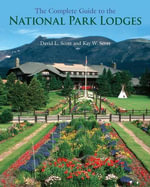 The Complete Guide to the National Park Lodges, 6th - Kay W. Scott