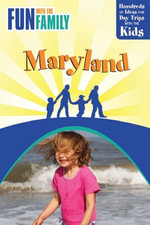 Fun with the Family Maryland : Hundreds of Ideas for Day Trips with the Kids - Karen Nitkin