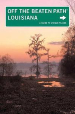 Louisiana Off the Beaten Path®, 9th : A Guide to Unique Places - Gay N. Martin