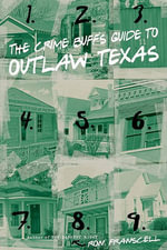 Crime Buff's Guide to Outlaw Texas - Ron Franscell