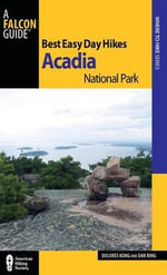 Best Easy Day Hikes Acadia National Park : Best Easy Day Hikes Ser. - Dolores Kong