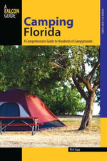 Camping Florida : A Comprehensive Guide to Hundreds of Campgrounds - Rick Sapp