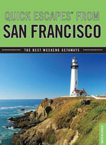 Quick Escapes from San Francisco, 7th : The Best Weekend Getaways - Karen Misuraca