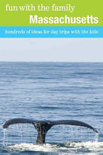 Fun with the Family Massachusetts, 7th : Hundreds of Ideas for Day Trips with the Kids - Marcia Glassman-Jaffe