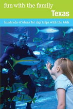 Fun with the Family Texas : Hundreds of Ideas for Day Trips with the Kids - Sharry Buckner