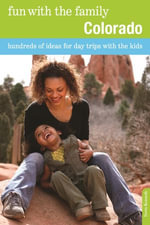 Fun with the Family Colorado : Hundreds of Ideas for Day Trips with the Kids - Doris Kennedy