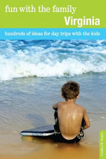 Fun with the Family Virginia : Hundreds of Ideas for Day Trips with the Kids - Candyce H. Stapen