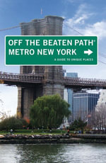 Metro New York Off the Beaten Path(r) : A Guide to Unique Places - Susan Finch