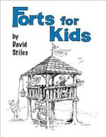 Forts for Kids : LYONS PRESS - David Stiles