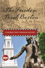Freedom Trail : Boston: A Guided Tour Through History - Anna Mantzaris