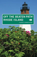 Rhode Island Off the Beaten Path(r) : A Guide to Unique Places - Robert Curley