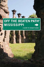 Mississippi Off the Beaten Path(r) : A Guide to Unique Places - Marlo Carter Kirkpatrick