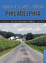 Quick Escapes from Philadelphia, 4th : The Best Weekend Getaways - Marilyn Odesser-Torpey