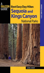 Best Easy Day Hikes Sequoia and Kings Canyon National Parks, 2nd - Laurel Scheidt