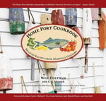 Home Port Cookbook : Beloved Recipes from Martha S Vineyard - Will Holtham