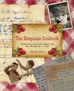 Keepsake Cookbook : Gathering Delicious Memories One Recipe at a Time - Belinda Hulin