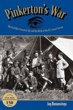 Pinkerton's War : The Civil War's Greatest Spy and the Birth of the U.S. Secret Service - Jay Bonansinga