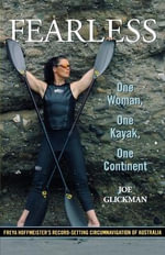 Fearless : One Woman, One Kayak, One Continent - Joe Glickman