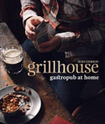Grillhouse : Gastropub at Home - Ross Dobson