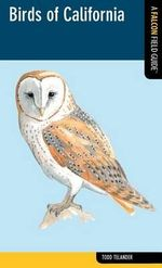 Birds of California : A Falcon Field Guide - Todd Telander