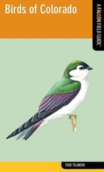 Birds of Colorado : A Falcon Field Guide [Tm] - Todd Telander