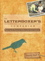 Letterboxer's Companion : Exploring the Mysteries Hidden in the Great Outdoors - Randy Hall
