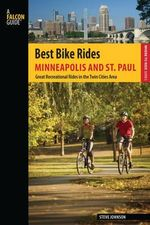 Best Bike Rides Minneapolis and St. Paul : Great Recreational Rides in the Twin Cities Area - Steve Johnson