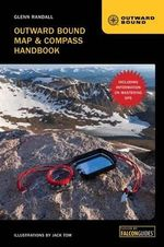 Outward Bound Map & Compass Handbook :  13 Deadly Scenarios and How Others Got Out Alive - Glenn Randall